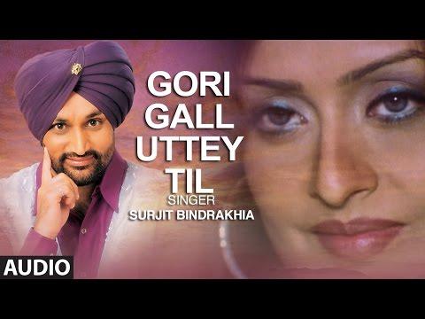 Gori Gall Uttey Til: Surjit Bindrakhia | Punjabi A