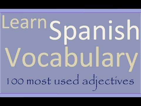 spanish - The 100 most useful adjectives with examples in both languages, with Spanish audio. Increase your Spanish vocabulary with these important description words. ...
