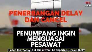Video LION AIR LAGI! Pesawat Delay Lalu Penerbangan Dibatalkan. Penumpang Kompak Ingin Menguasai Pesawat MP3, 3GP, MP4, WEBM, AVI, FLV Mei 2019