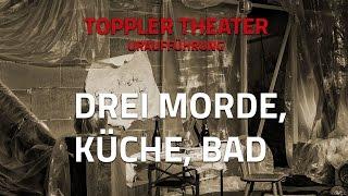 2016 | Drei Morde, Küche, Bad - Uraufführung