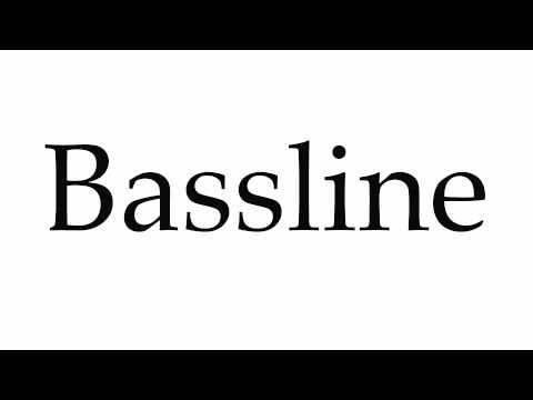 How to Pronounce Bassline