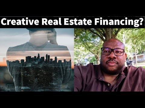 What is Creative Real Estate Financing [Seller Financing]