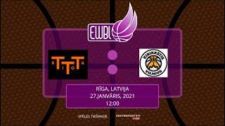 TTT Riga – Kibirkstis – EWBL 2020/21