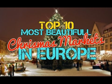 10 Most Beautiful Christmas Markets in Europe 2018