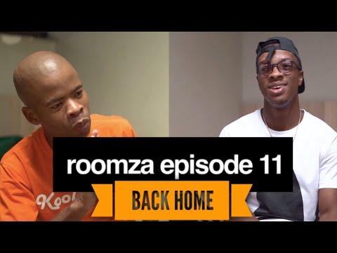 ROOMZA EPISODE 11 - Back Home