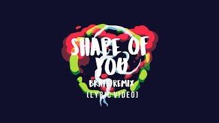 Video skyArt   Ed Sheeran - Shape of You (BKAYE Remix) [Lyric Video] download in MP3, 3GP, MP4, WEBM, AVI, FLV Februari 2017