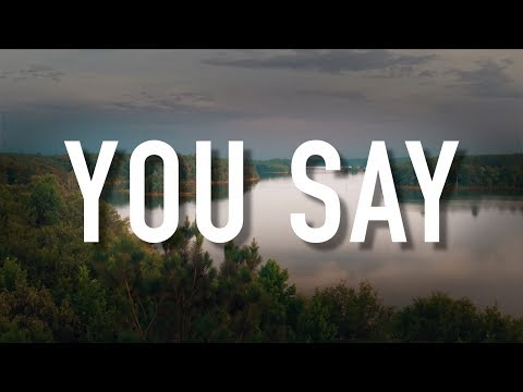 Video You Say - [Lyric Video] Lauren Daigle download in MP3, 3GP, MP4, WEBM, AVI, FLV January 2017