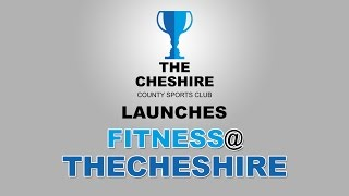 The Cheshire Fitness@TheCheshire Launch