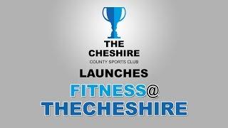 The Cheshire Fitness@TheCheshire Launch