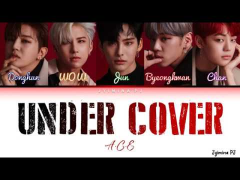 A.C.E (에이스) - 'Under Cover' Lyrics (Color Coded_Han_Rom_Eng)