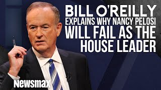 Bill O'Reilly Explains Why Nancy Pelosi Will Fail as House Leader