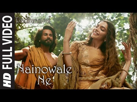 Nainowale Ne Full Video Song Padmaavat Deepika Padukone Shahid Kapoor Ranveer Singh