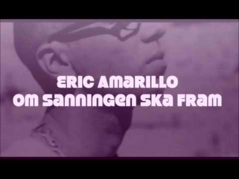 Om Sanningen Ska Fram - Eric Amarillo