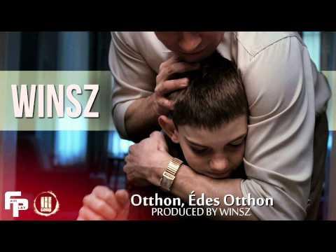WINSZ - OTTHON, ÉDES OTTHON (PROD. BY WINSZ)