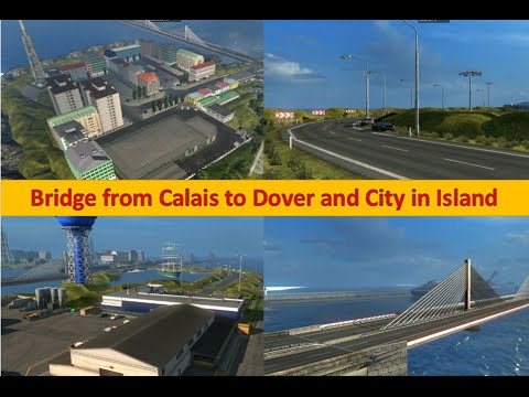 Bridge from Calais to Dover and City on Island v4.0