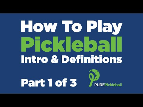 Pickleball Intro and Definitions