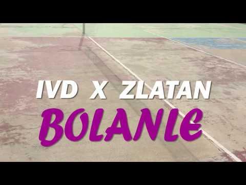 IVD Ft ZLATAN - Bolanle  ( Official Music Video)
