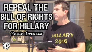 Hillary supporters want her to repeal the Bill of Rights if elected president apparently. When asked to sign a petition to supporter Hillary Clinton's