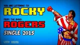 Video Rogers - Rocky (SINGLE 2015)