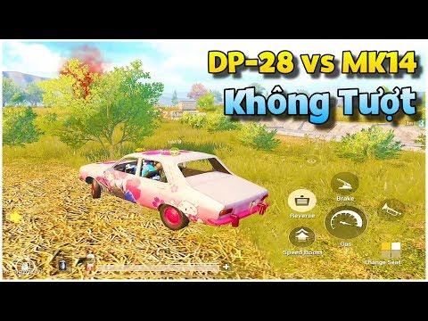 PUBG Mobile | DP-28 Hay Mk14 TuanHC Đều Sấy Là Tốt - Thời lượng: 22:01.