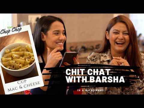 सानो बर्शा या सानो संजोग काहिले? | Chit Chat with Barsha | Cup Mac & Cheese | Chop Chop Diaries