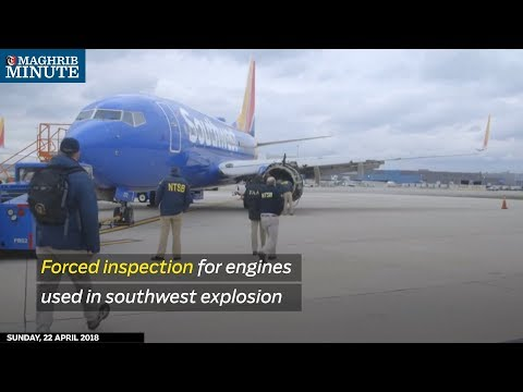 Forced inspection for engines used in Southwest explosion