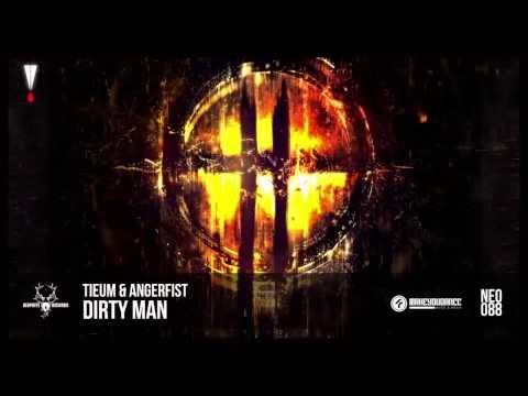 Tieum & Angerfist - Dirty Man