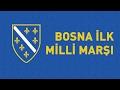 Bosna İlk Milli Marşı (Türkçe Altyazılı)