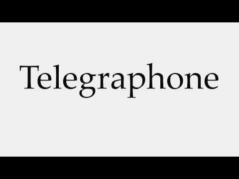 How to Pronounce Telegraphone