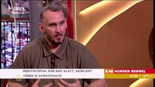 Meditáció szerepe a gyógyulásban- Csehi István RTL