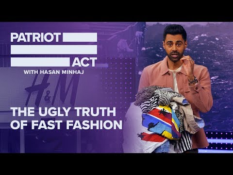 The Ugly Truth Of Fast Fashion   Patriot Act with Hasan Minhaj   Netflix