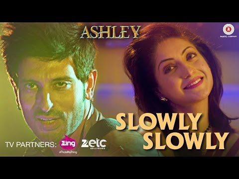 Slowly Slowly | Ashley | Rishi Bhutani & Gurleen Chopra | Dev Negi | Dushyant Dubey