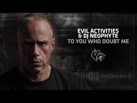 Evil Activities & DJ Neophyte   To You Who Doubt Me