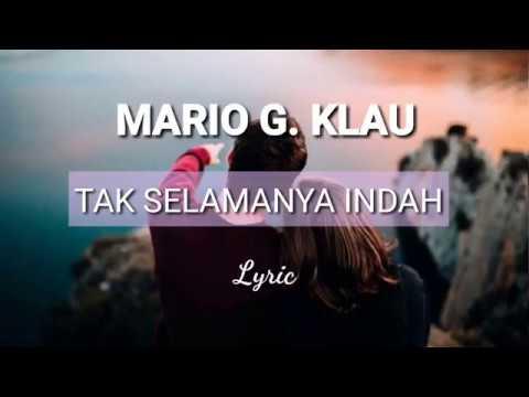 Video Lirik Tak Selamanya Indah - Mario G.Klau download in MP3, 3GP, MP4, WEBM, AVI, FLV January 2017