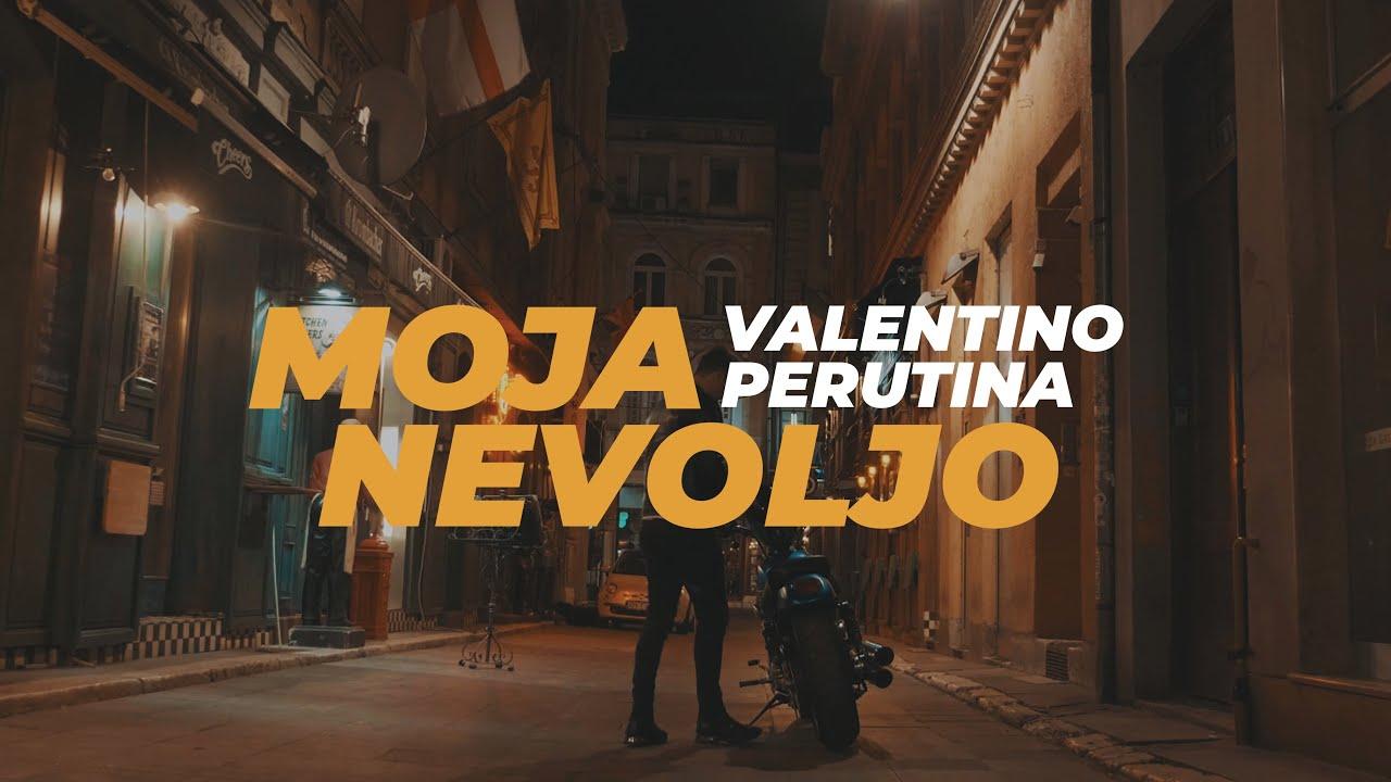 Moja nevoljo – Valentino Perutina