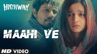 Maahi Ve - Official Song Video - Highway