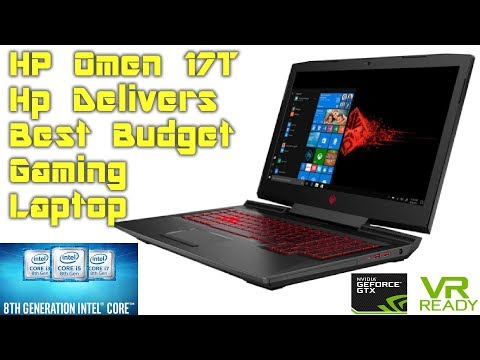 HP Omen 17t GTX 1070 i7-8750H Unboxing, Review, and Benchmarks