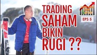 Video Trading Saham Bikin Rugi? #CARAKAYADARISAHAM Eps. 05 MP3, 3GP, MP4, WEBM, AVI, FLV April 2019
