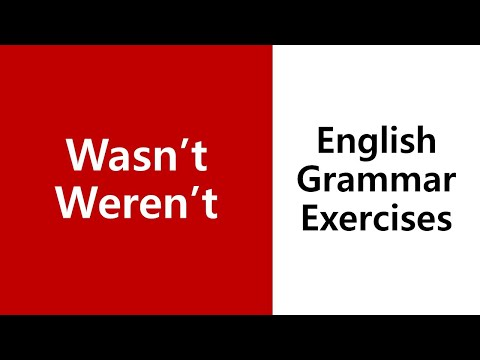 [The Verb To be] Wasn't, Weren't - 2 Minute English Grammar Exercises