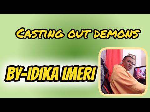 idika.gr - Casting out demons is a mighty announcement that the kingdom of God is here. And the rule of santanic principalities and power are over. God has chosen us in...