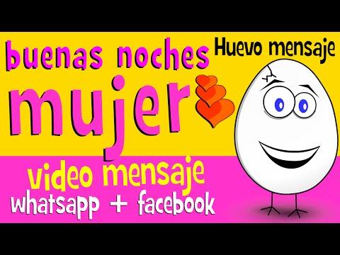 Mensajes de buenas noches - Buenas noches Mujer - Videos para compartir en whatsapp facebook - Video Mensaje - Huevo Mensaje