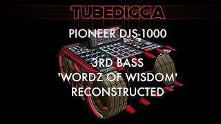 PIONEER DJS 1000 3RD BASS WORDZ OF WISDOM RECONSTRUCTED