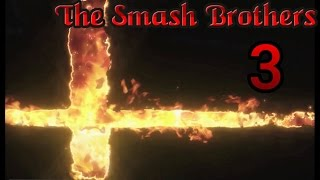 The Smash Brothers Ep. 3 – The Related Fighters