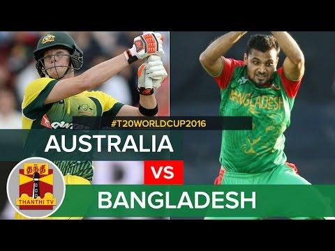 T20-World-Cup-2016--Australia-vs-Bangladesh-Match-Preview-Thanthi-TV