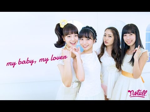 『my baby, my lover』 フルPV ( #notall )