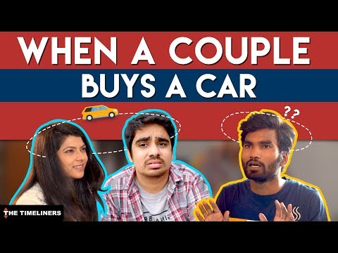 When A Couple Buys A Car | The Timeliners - YouTube