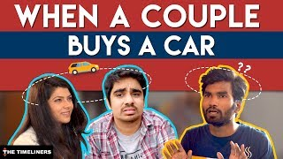 Video When A Couple Buys A Car | The Timeliners MP3, 3GP, MP4, WEBM, AVI, FLV November 2017