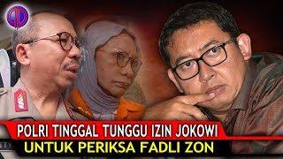 Video Siap-Siap! Polri Tinggal Tunggu Izin Jokowi Periks4 Fadli! MP3, 3GP, MP4, WEBM, AVI, FLV Oktober 2018