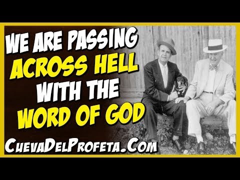 God quotes - You are passing across hell with the Word of God  William Marrion Branham Quotes