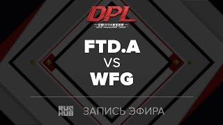 FTD.A vs WFG, DPL Class A, game 2 [Jam, Inmate]